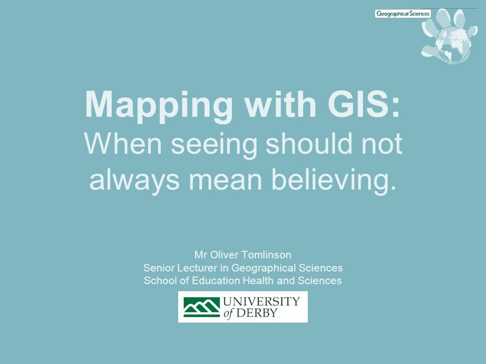 Mapping with GIS: When seeing should not always mean believing.