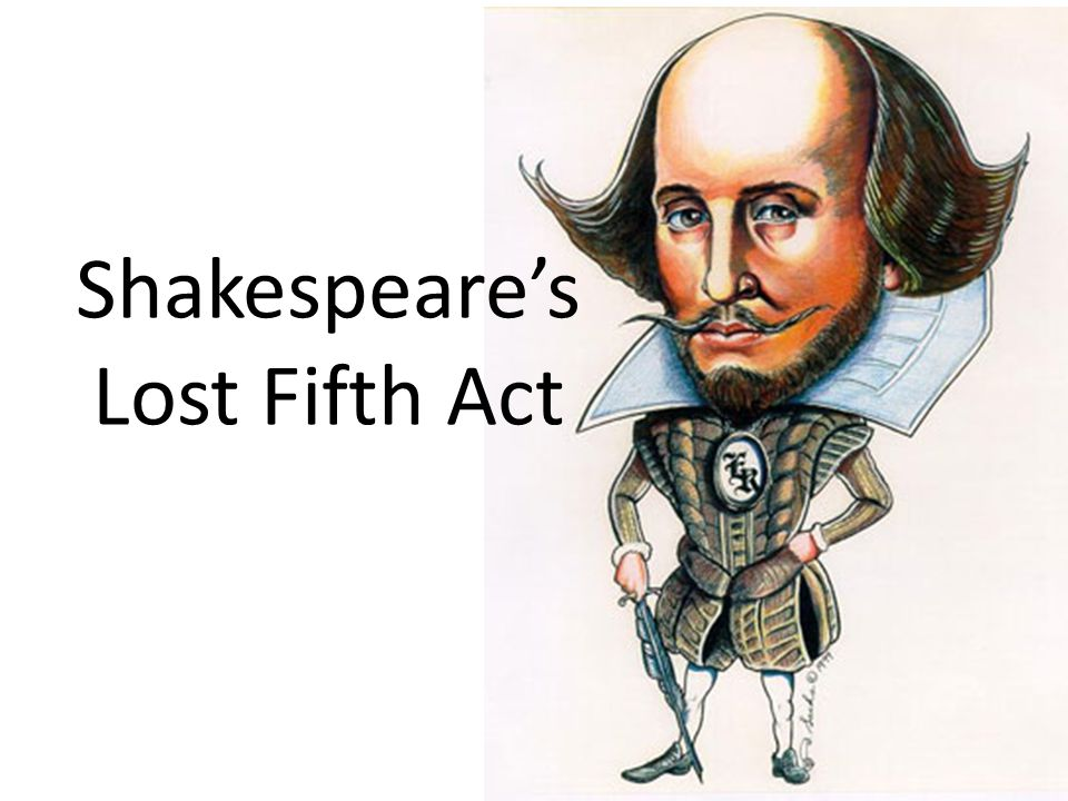Shakespeare's Lost Fifth Act