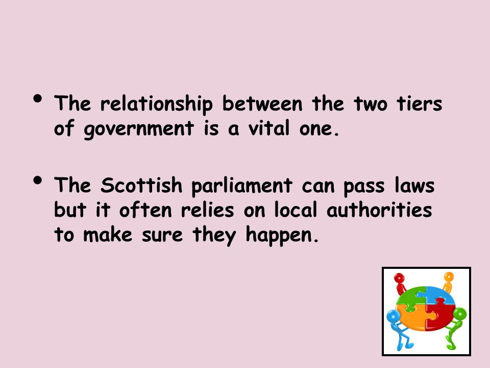The relationship between the two tiers of government is a vital one.