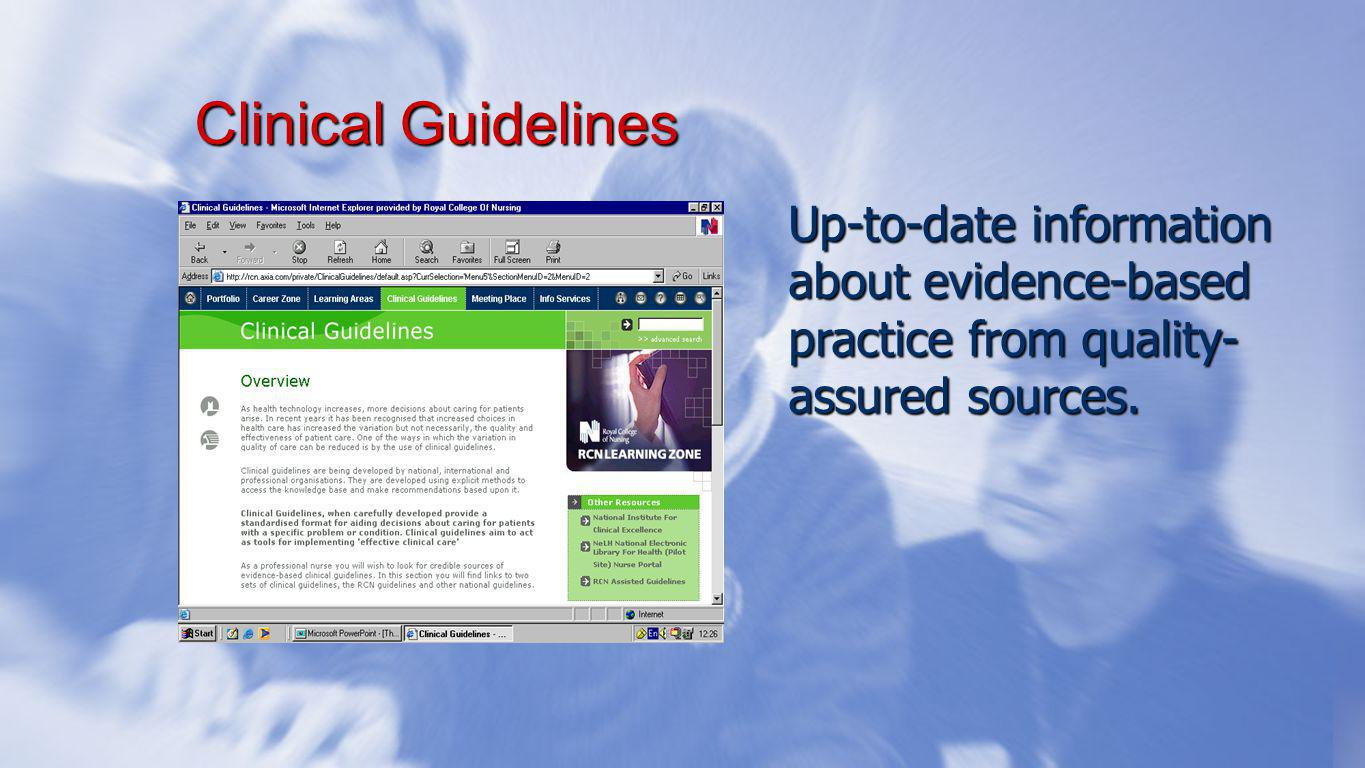 Clinical Guidelines Up-to-date information about evidence-based practice from quality- assured sources.