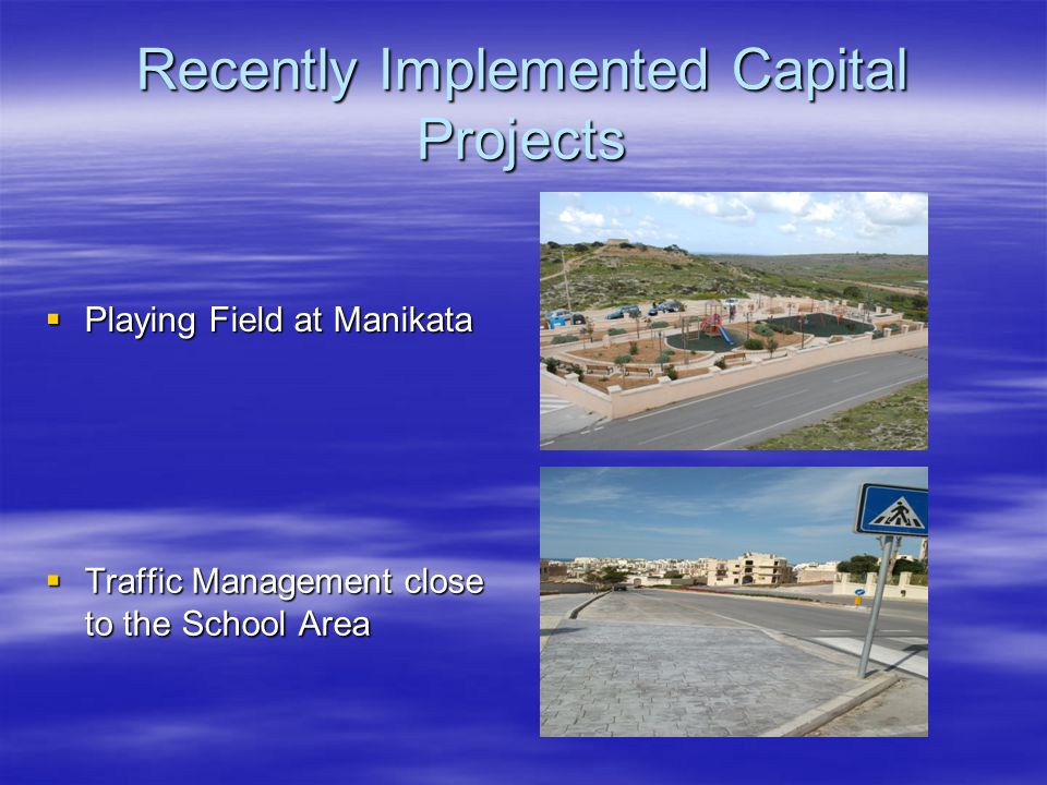 Recently Implemented Capital Projects  Playing Field at Manikata  Traffic Management close to the School Area