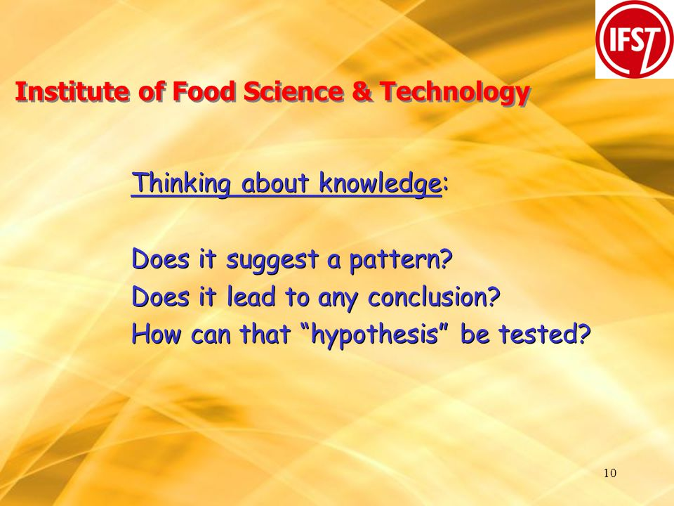 10 Institute of Food Science & Technology Thinking about knowledge: Does it suggest a pattern.