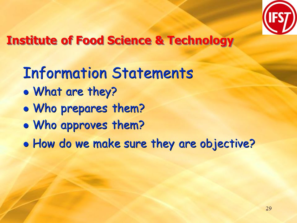 29 Institute of Food Science & Technology Information Statements l What are they.