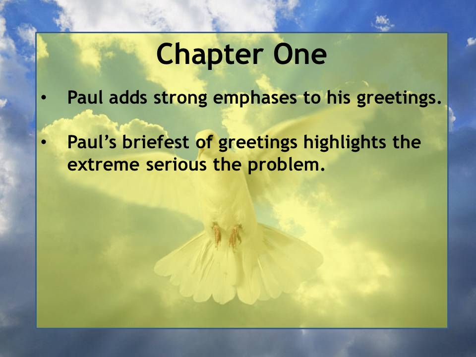 Chapter One Paul adds strong emphases to his greetings.
