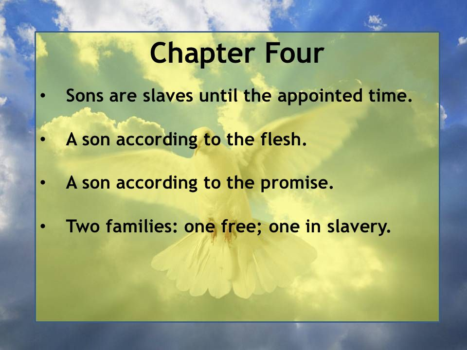 Chapter Four Sons are slaves until the appointed time.