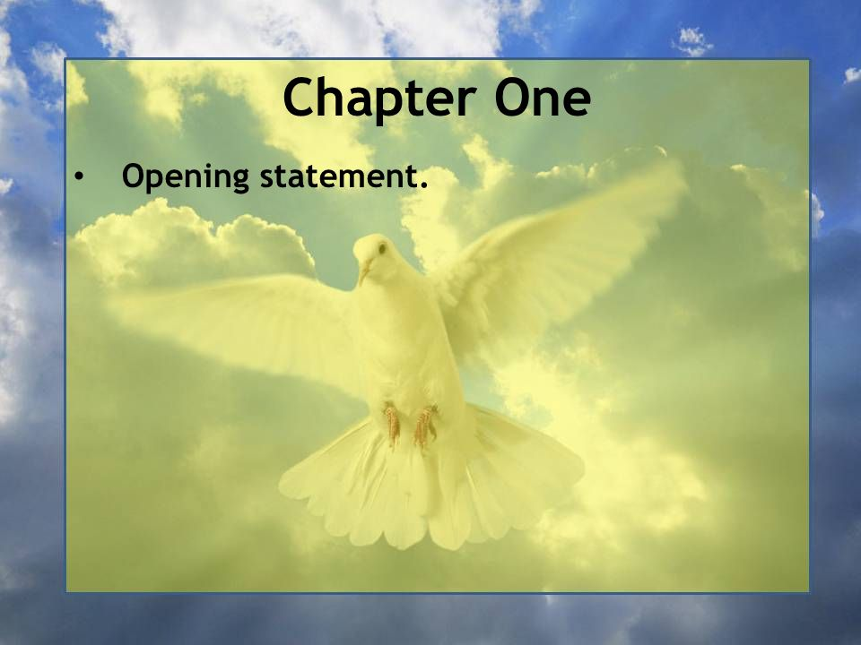 Chapter One Opening statement.