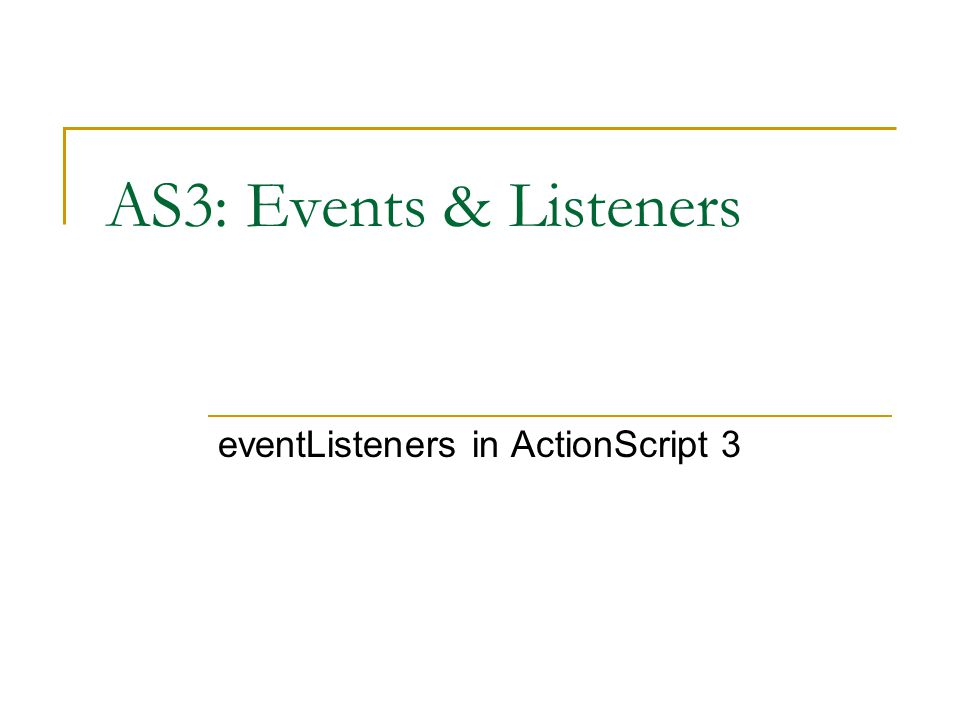 AS3: Events & Listeners eventListeners in ActionScript 3