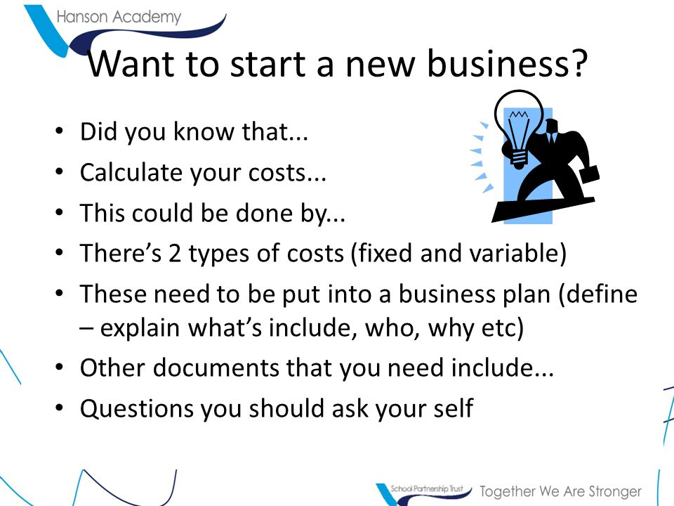 Want to start a new business. Did you know that...