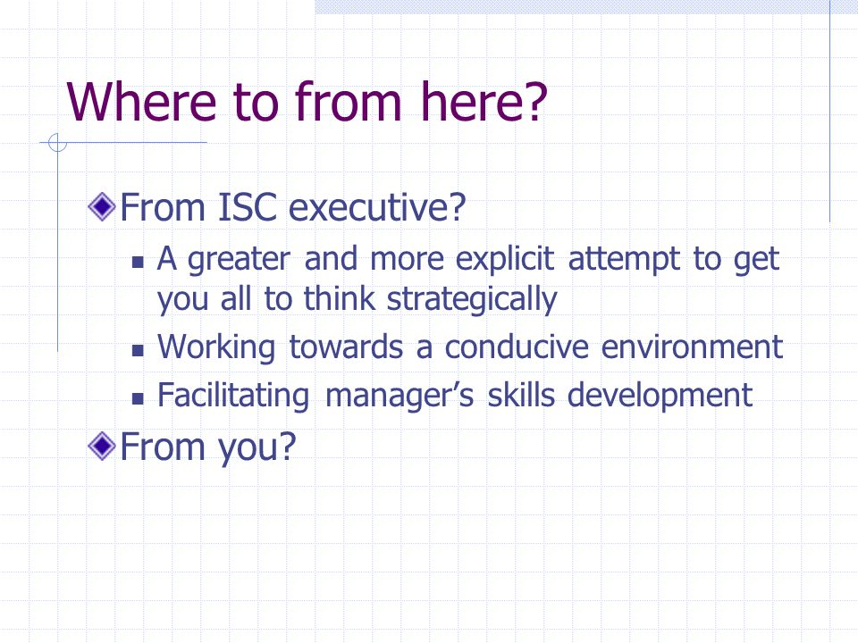 Where to from here. From ISC executive.