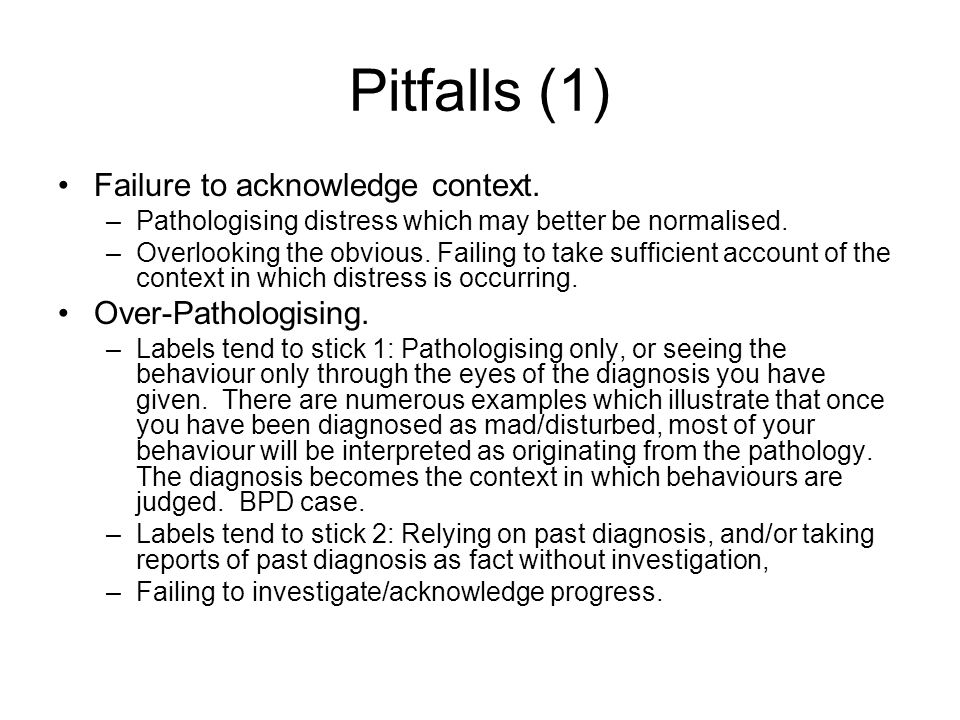 Pitfalls (1) Failure to acknowledge context.