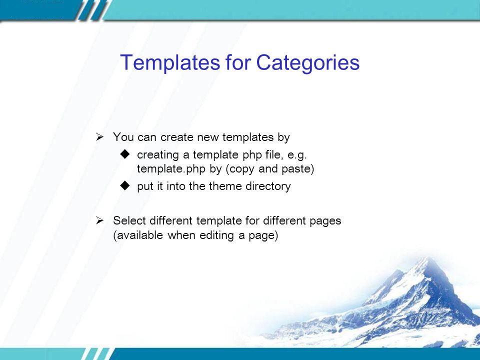 Templates for Categories  You can create new templates by  creating a template php file, e.g.