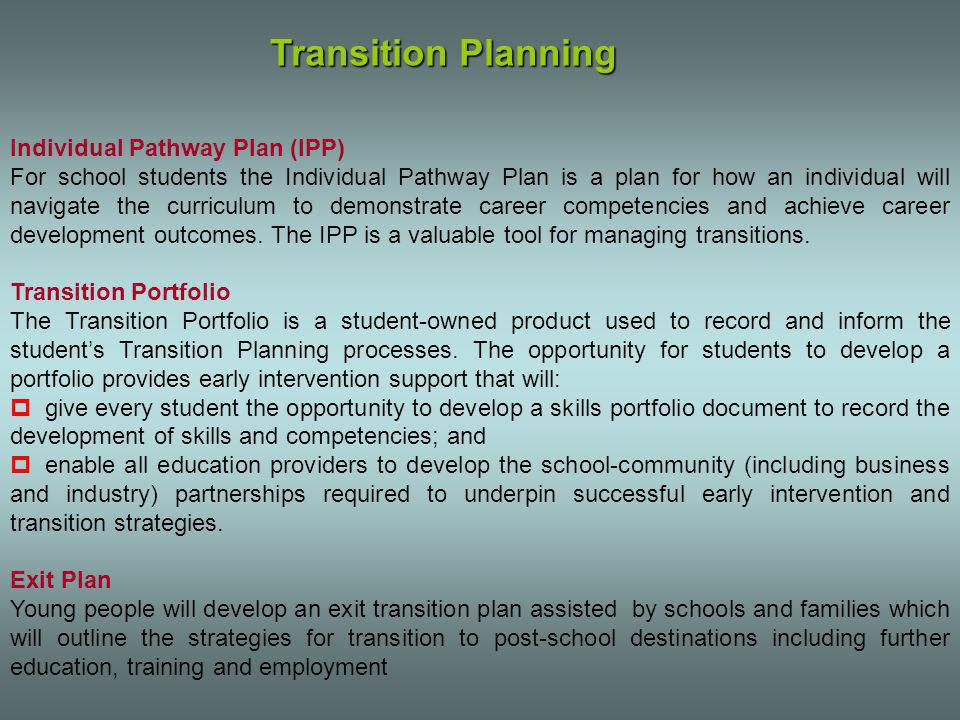 Individual Pathway Plan (IPP) For school students the Individual Pathway Plan is a plan for how an individual will navigate the curriculum to demonstrate career competencies and achieve career development outcomes.