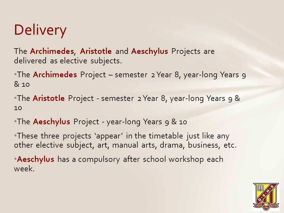 The Archimedes, Aristotle and Aeschylus Projects are delivered as elective subjects.