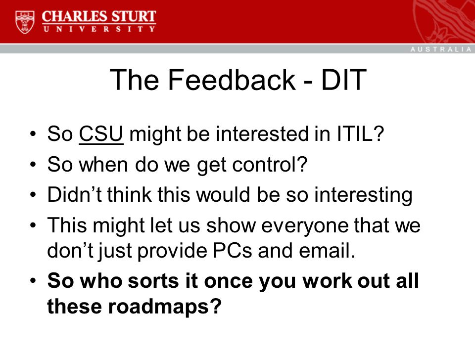 The Feedback - DIT So CSU might be interested in ITIL.