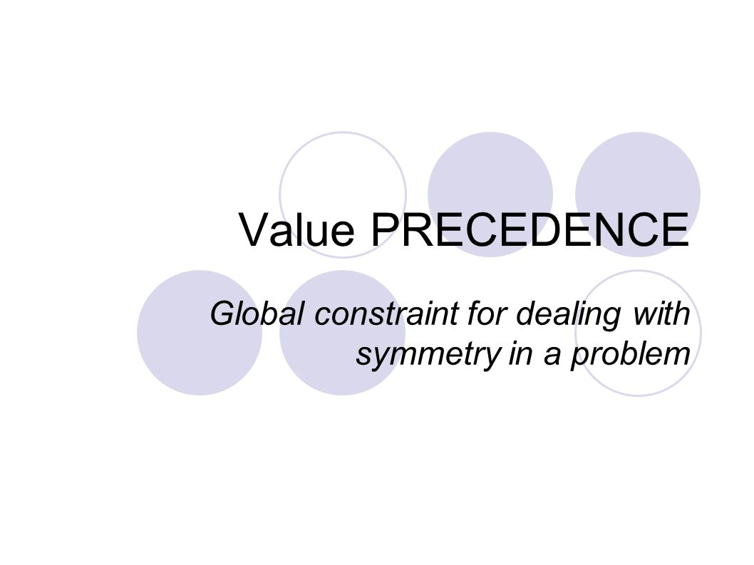 Value PRECEDENCE Global constraint for dealing with symmetry in a problem