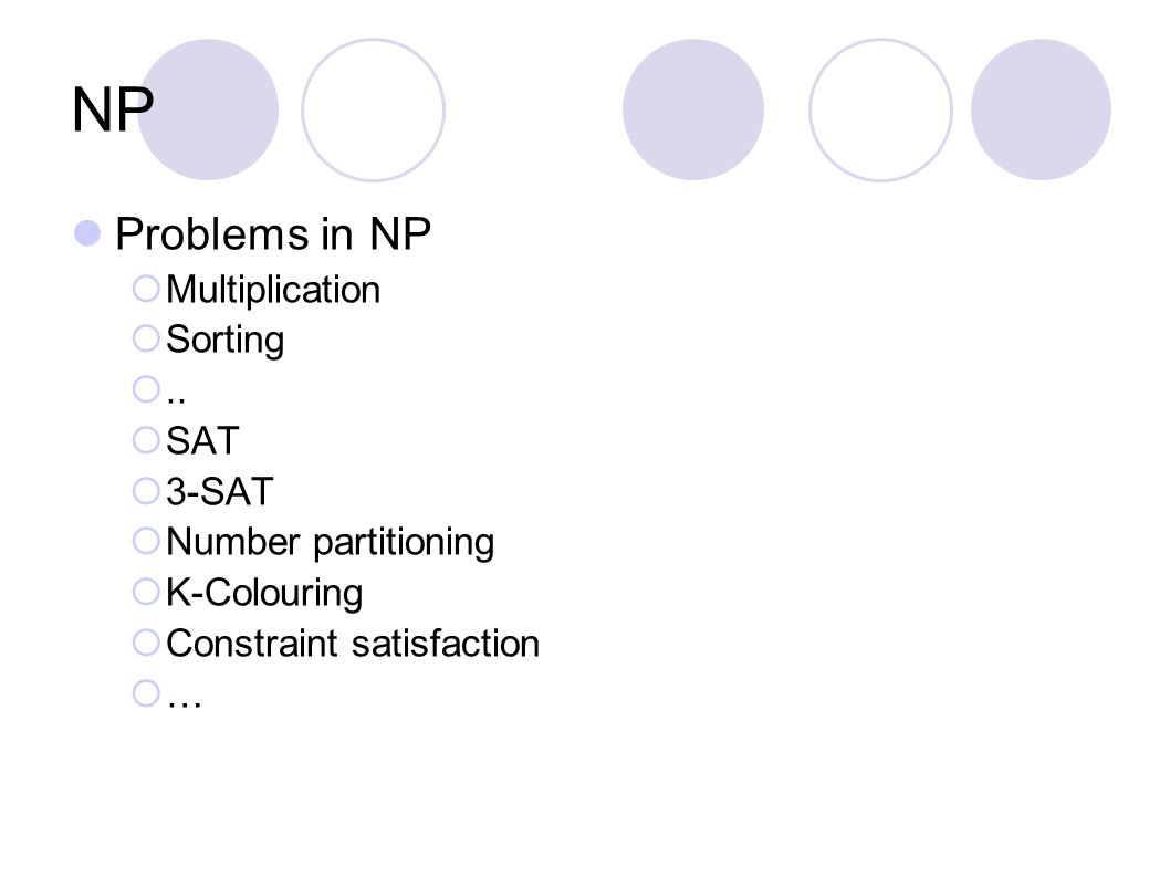 NP Problems in NP  Multiplication  Sorting ..