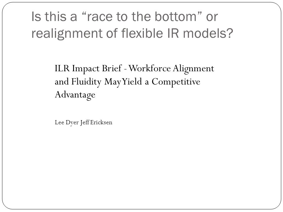 Is this a race to the bottom or realignment of flexible IR models.