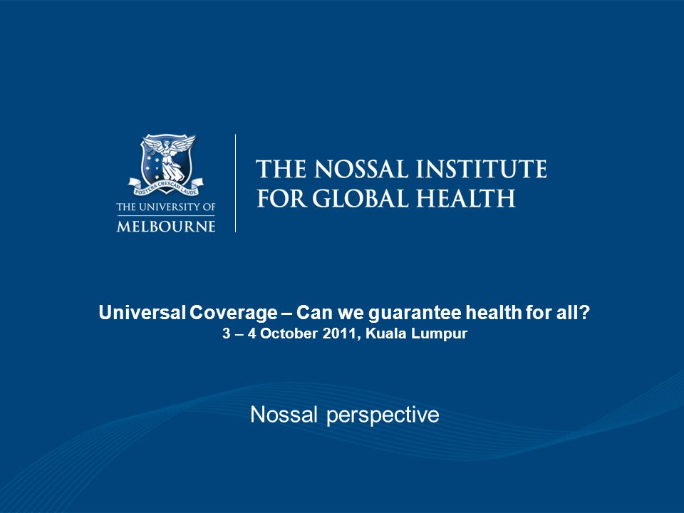 Universal Coverage – Can we guarantee health for all.
