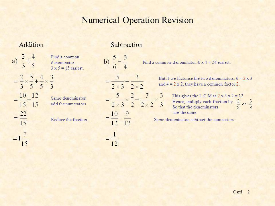 Card2 Numerical Operation Revision Addition a) Find a common denominator.