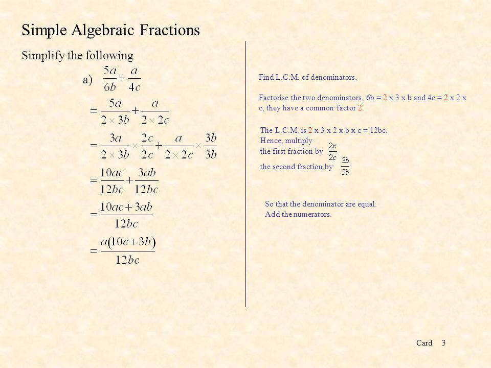 Card3 Simple Algebraic Fractions Simplify the following a) Find L.C.M.