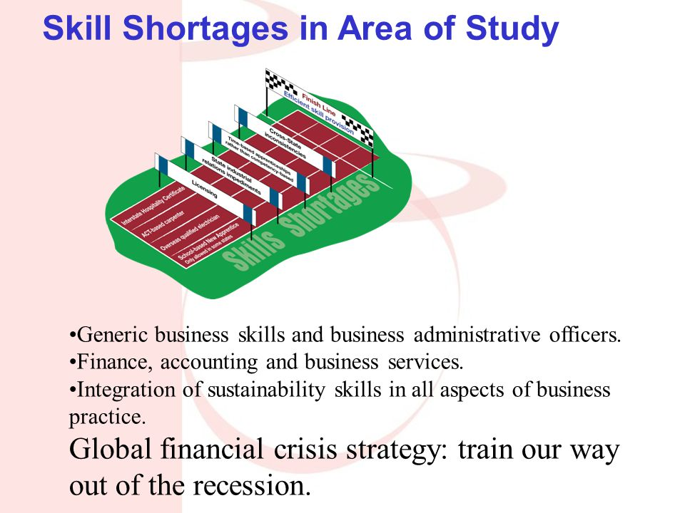 Skill Shortages in Area of Study Generic business skills and business administrative officers.