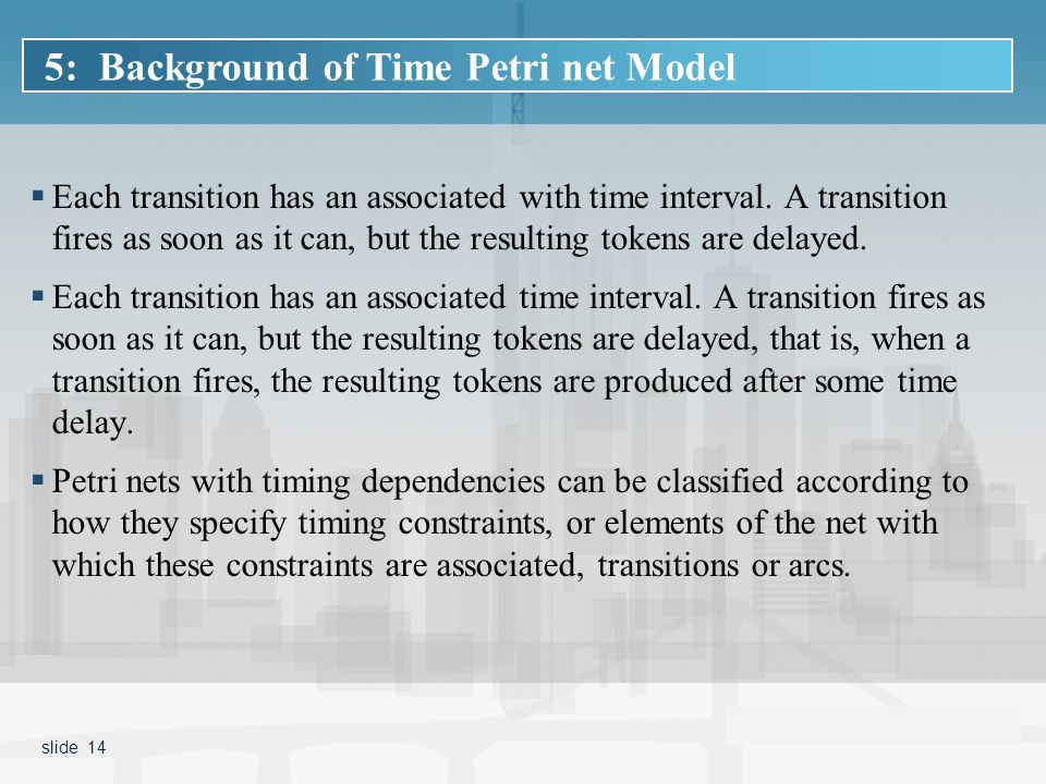  Each transition has an associated with time interval.