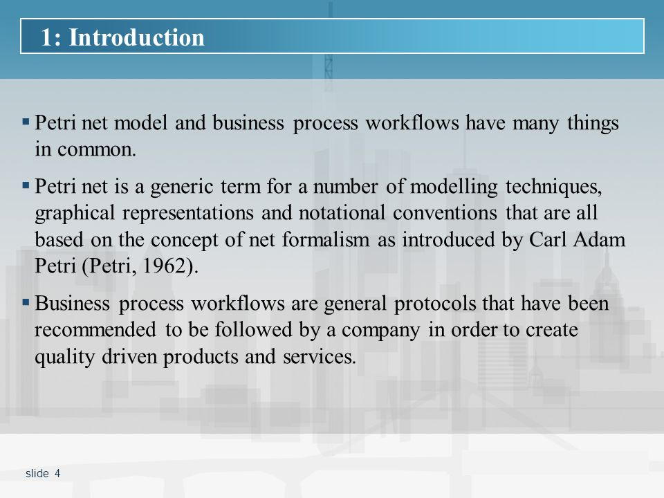 slide 4  Petri net model and business process workflows have many things in common.
