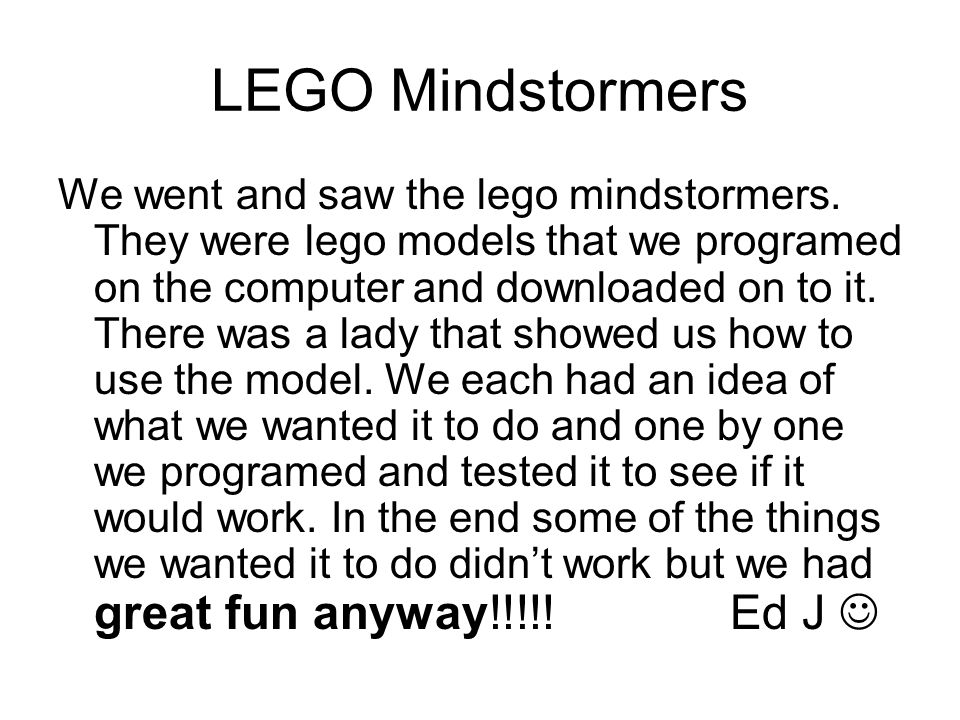 LEGO Mindstormers We went and saw the lego mindstormers.