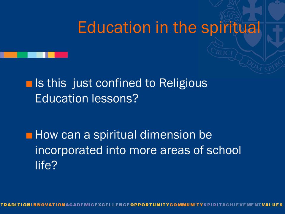 Education in the spiritual  Is this just confined to Religious Education lessons.