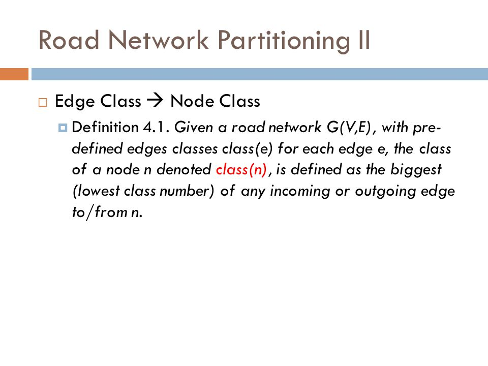 Road Network Partitioning II  Edge Class  Node Class  Definition 4.1.
