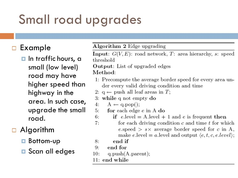 Small road upgrades  Example  In traffic hours, a small (low level) road may have higher speed than highway in the area.