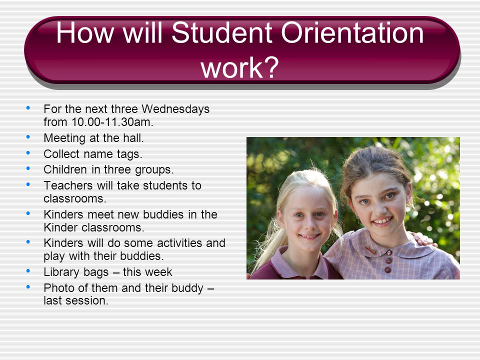 How will Student Orientation work. For the next three Wednesdays from 10.00-11.30am.