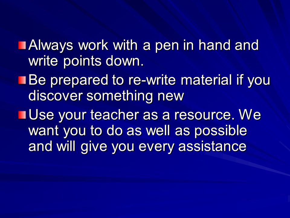 Always work with a pen in hand and write points down.