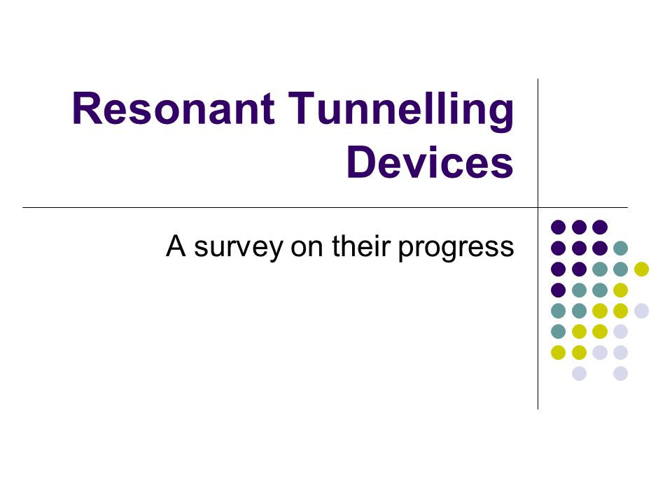 Resonant Tunnelling Devices A survey on their progress