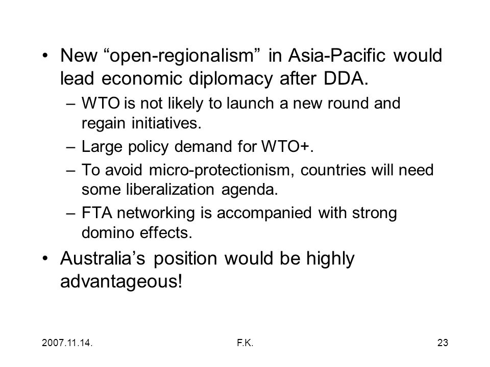 2007.11.14.F.K.23 New open-regionalism in Asia-Pacific would lead economic diplomacy after DDA.