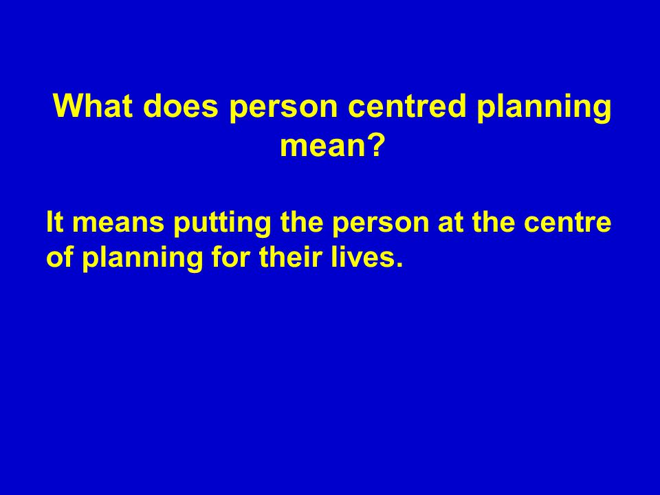 What does person centred planning mean.