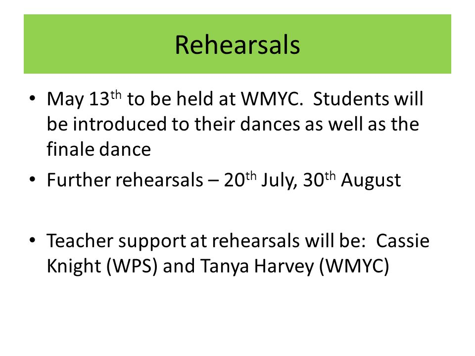 Rehearsals May 13 th to be held at WMYC.