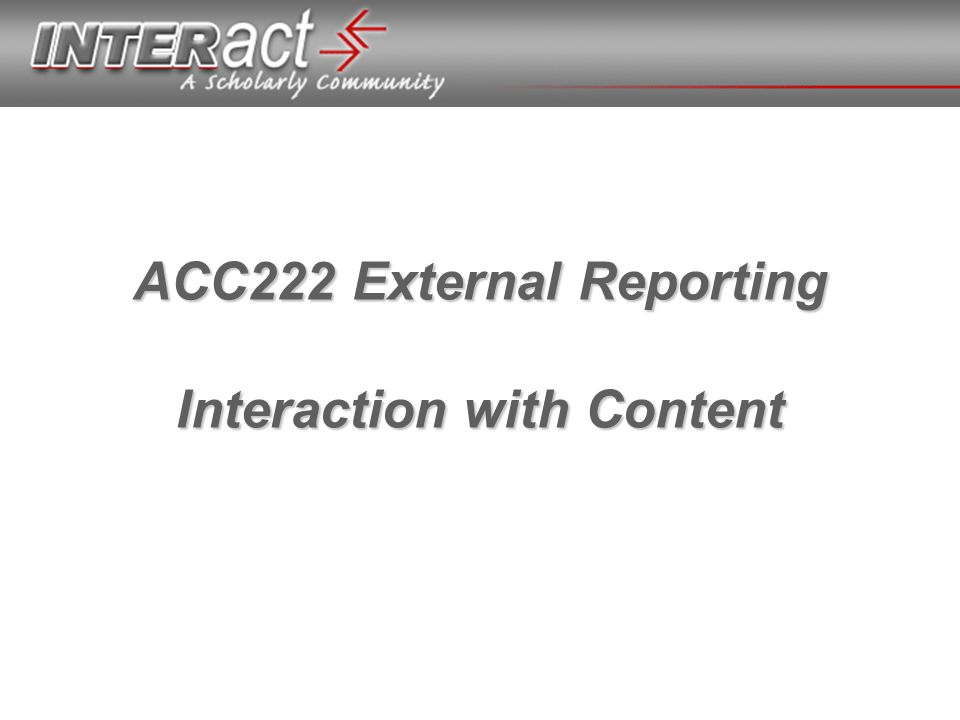 ACC222 External Reporting Interaction with Content