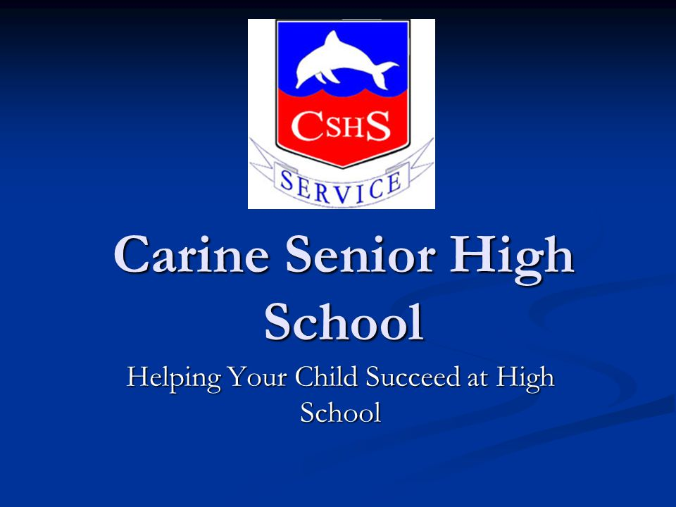 Carine Senior High School Helping Your Child Succeed at High School