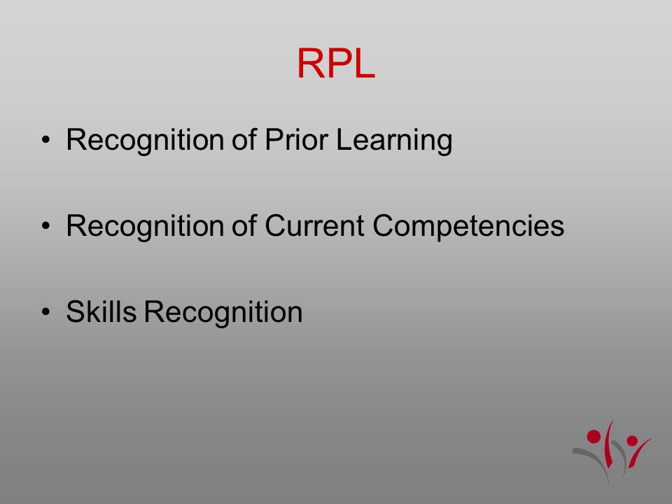 RPL Recognition of Prior Learning Recognition of Current Competencies Skills Recognition