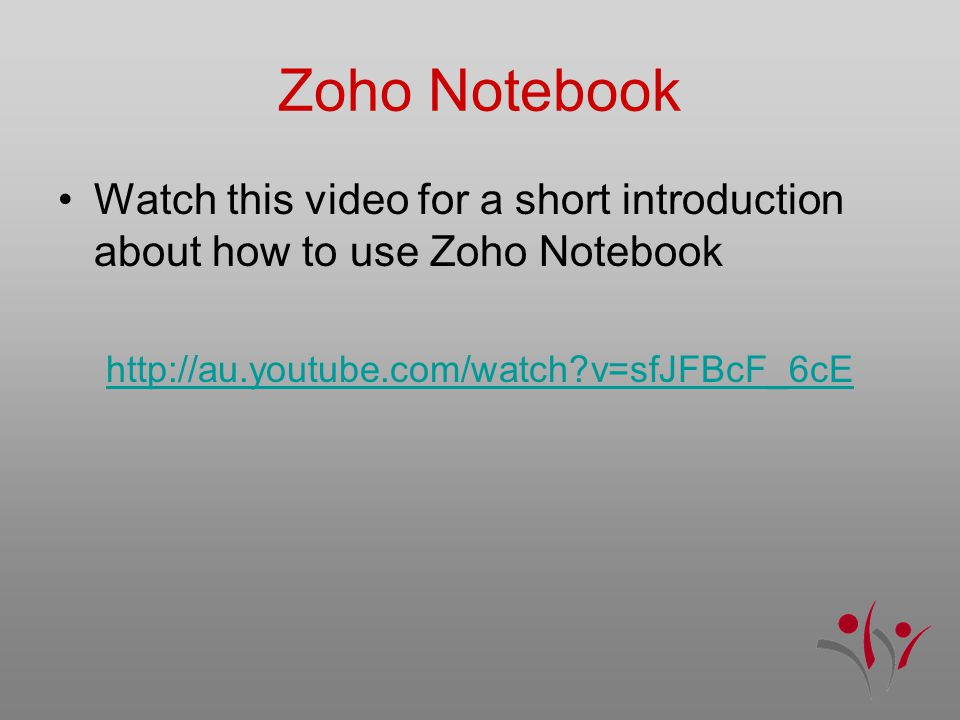 Watch this video for a short introduction about how to use Zoho Notebook http://au.youtube.com/watch v=sfJFBcF_6cE
