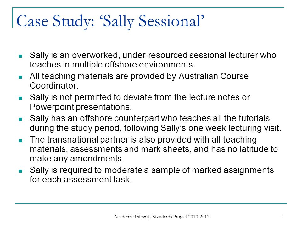 Case Study: 'Sally Sessional' Sally is an overworked, under-resourced sessional lecturer who teaches in multiple offshore environments.