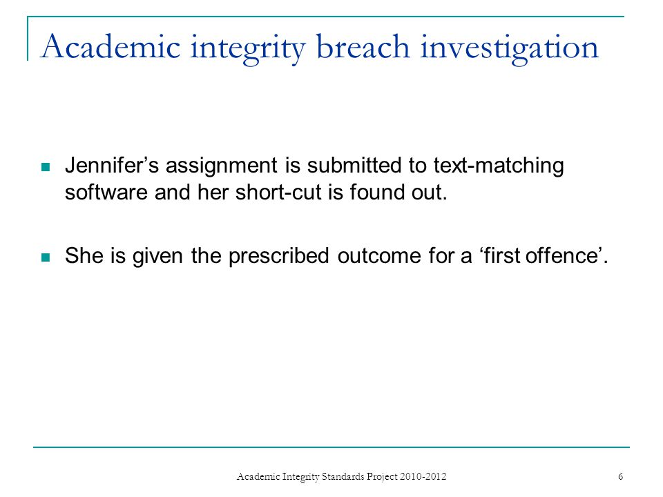 Academic integrity breach investigation Jennifer's assignment is submitted to text-matching software and her short-cut is found out.