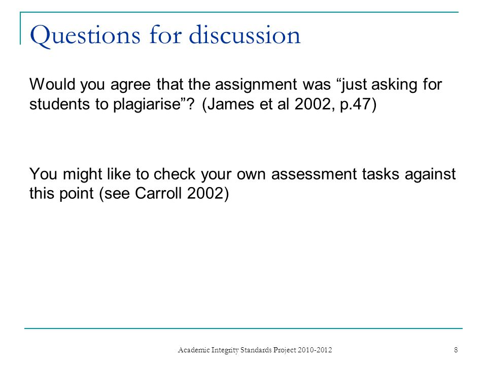 Questions for discussion Would you agree that the assignment was just asking for students to plagiarise .
