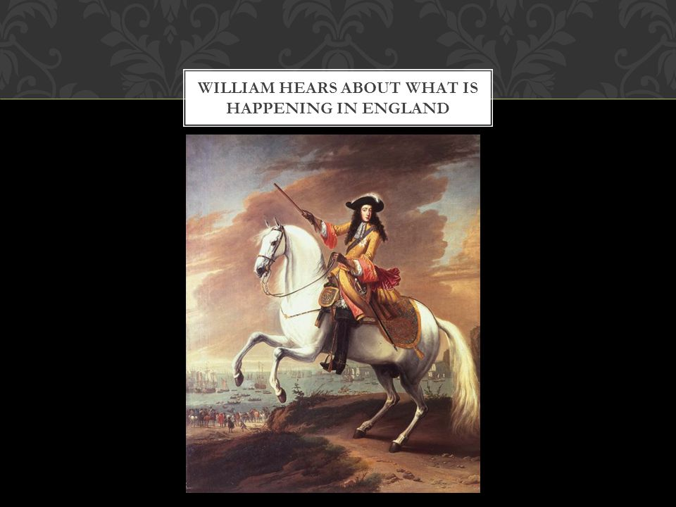 WILLIAM HEARS ABOUT WHAT IS HAPPENING IN ENGLAND