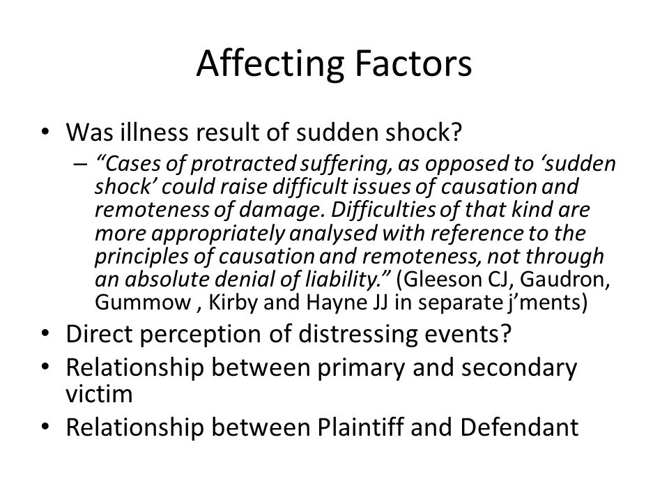 Affecting Factors Was illness result of sudden shock.