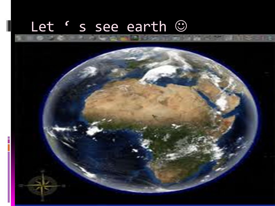 Let ' s see earth