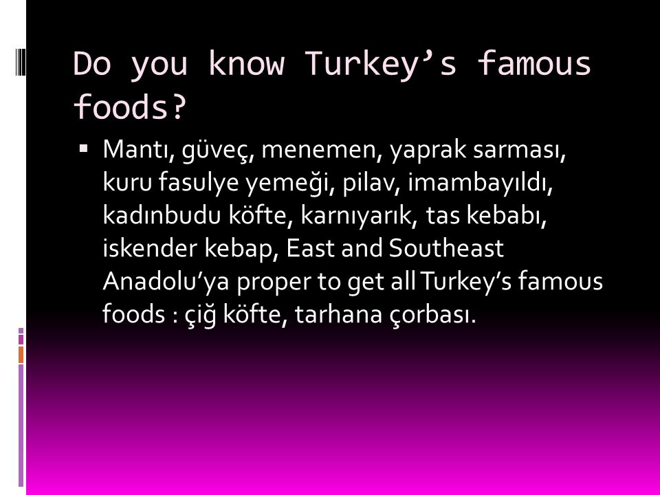 Do you know Turkey's famous foods.