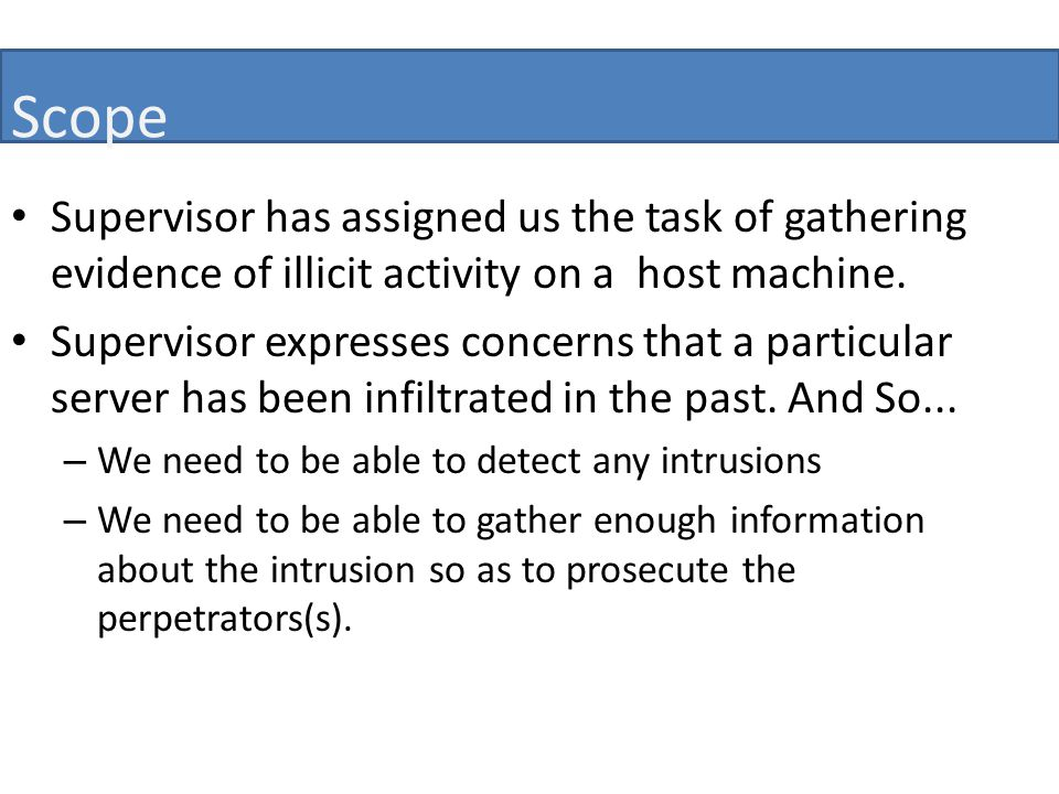 Scope Supervisor has assigned us the task of gathering evidence of illicit activity on a host machine.