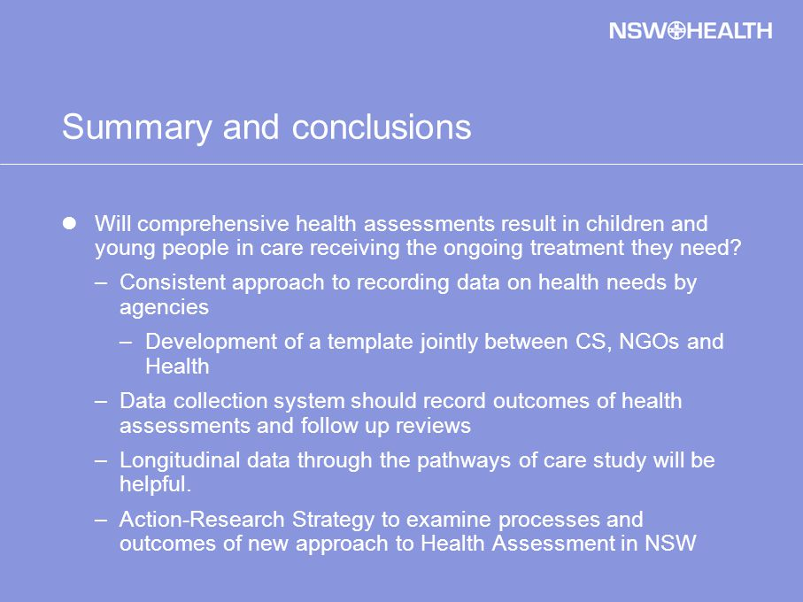 Summary and conclusions Will comprehensive health assessments result in children and young people in care receiving the ongoing treatment they need.
